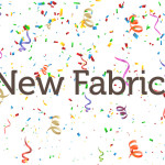 New Fabric Announcement